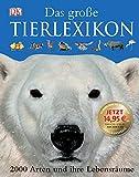 Dorling Kindersley. Das Große Tierlexikon. 2000 Arten und ihre Lebensräume