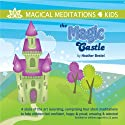 The Magic Castle Audiobook by Heather Bestel Narrated by Heather Bestel