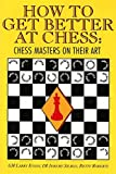 img - for How to Get Better at Chess: Chess Masters on Their Art book / textbook / text book