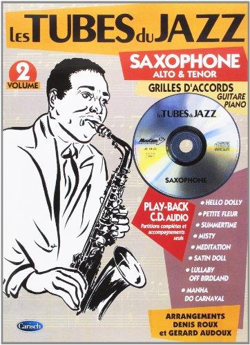 Les Tubes du jazz - Saxophone alto & tenor - Grilles d'accord guitare piano - Volume 2