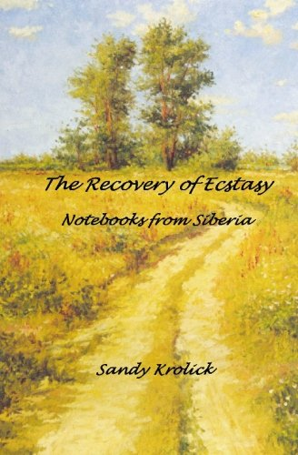 The Recovery of Ecstasy: Notebooks from Siberia