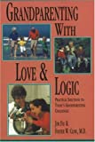 img - for Grandparenting With Love and Logic: Practical Solutions to Today's Grandparenting Challenges book / textbook / text book