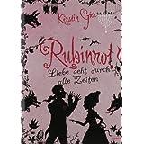 """Rubinrot: Liebe geht durch alle Zeiten (1)von """"Kerstin Gier"""""""