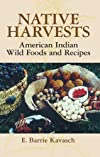 Native harvests : American Indian wild foods and recipes