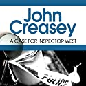 A Case for Inspector West (       UNABRIDGED) by John Creasey Narrated by Gareth Armstrong