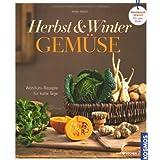 """Herbst-Winter-Gem�se: Wohlf�hl-Rezepte f�r kalte Tagevon """"Anne Rogge"""""""