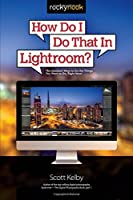 How Do I Do That In Lightroom? ebook download
