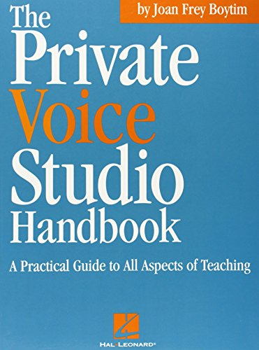The Private Voice Studio Handbook  Edition: A Practical...