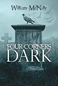 Four Corners Dark: A Collection Of Short Stories by William McNally ebook deal