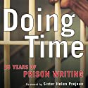 Doing Time: 25 Years of Prison Writing (       UNABRIDGED) by Bell Gale Chevigny (editor) Narrated by Bernard Setaro Clark, Shay Moore