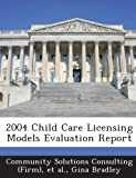 img - for 2004 Child Care Licensing Models Evaluation Report book / textbook / text book