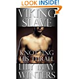 Viking Slave: Knotting His Thrall (The Beast King's Slave)