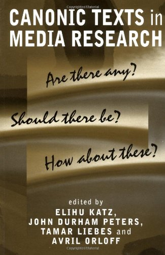 Canonic Texts in Media Research: Are There Any Should...