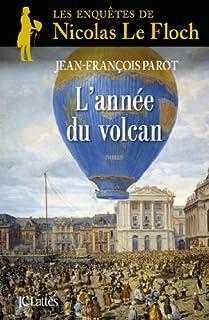 L'année du volcan : Les enquêtes de Nicolas Le Floch, commissaire au Châtelet, Parot, Jean-François
