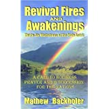 Revival Fires and Awakenings, Thirty-Six Visitations of the Holy Spirit - A Call to Holiness, Prayer and Intercession for the Nationsby Mathew Backholer