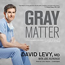 Gray Matter: A Neurosurgeon Discovers the Power of Prayer…One Patient at a Time Audiobook by David I. Levy, MD, Joel Kilpatrick - contributor Narrated by Larry Wayne