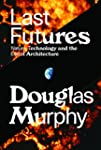 Last Futures: Nature, Technology, and...