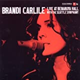 Live At Benaroya Hall With The Seattle Symphony Brandi Carlile
