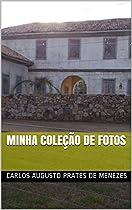Minha Coleção De Fotos (colecionando Recordações Livro 1) (portuguese Edition)