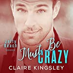 Must Be Crazy | Claire Kingsley