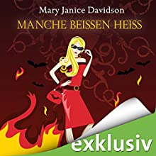 Manche beißen heiß (Betsy Taylor 13) Hörbuch von Mary Janice Davidson Gesprochen von: Nana Spier