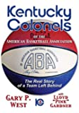 Kentucky Colonels of the American Basketball Association: The Real Story of a Team Left Behind