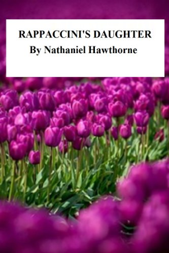 Nathaniel Hawthorne - Rappaccini's Daughter (in Contemporary American English)