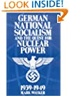 German National Socialism and the Quest for Nuclear Power, 1939-49