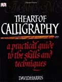 The Art of Calligraphy: A Practical Guide to the Skills and Techniques (0756613043) by David Harris