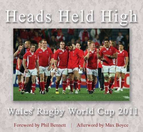 Heads Held High: Wales' Rugby World Cup 2011 by Max Boyce (Illustrated, 29 Nov 2011) Hardcover