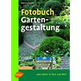 Fotobuch Gartengestaltung: 400 Ideen in Text und Bildvon &#34;Harald Braun&#34;