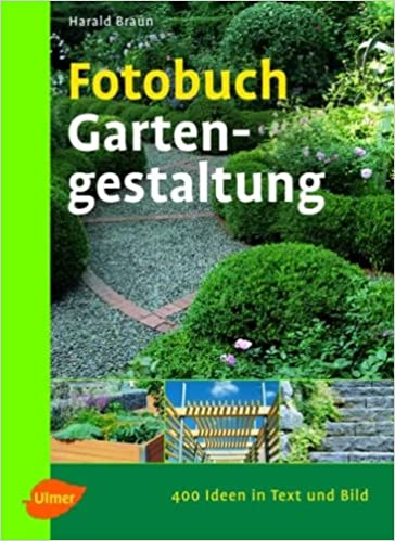 fotobuch gartengestaltung 400 ideen in text und bild. Black Bedroom Furniture Sets. Home Design Ideas
