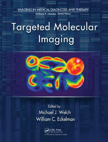 Targeted Molecular Imaging (Imaging In Medical Diagnosis And Therapy)