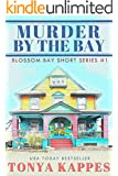 Murder By The Bay (Blossom Bay Short Series Book 1)