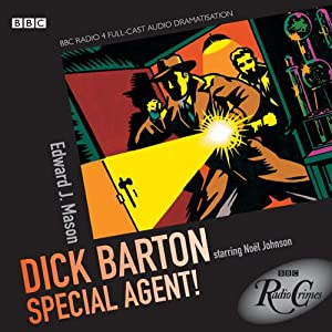 Radio Crimes: Dick Barton - Special Agent! | [Edward J. Mason]