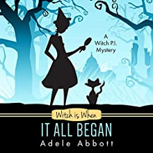 Witch Is When It All Began (A Witch P.I. Mystery) | Livre audio Auteur(s) : Adele Abbott Narrateur(s) : Hannah Platts