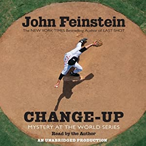 Change-Up: Mystery at the World Series | [John Feinstein]