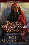 img - for Twelve Extraordinary Women: How God Shaped Women of the Bible, and What He Wants to Do with You book / textbook / text book