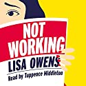 Not Working Audiobook by Lisa Owens Narrated by Tuppence Middleton