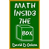 Math Inside the BOX - Change Your Outlook ~ David D Ochoa