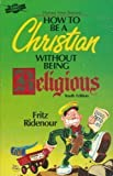 How to Be a Christian Without Being Religious: Themes from Romans, Youth Edition (0830710264) by Ridenour, Fritz