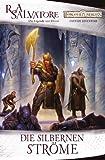 Die silbernen Str�me: Die Legende von Drizzt (DIE VERGESSENEN WELTEN 3)