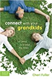 img - for Connect with Your Grandkids: Fun Ways to Bridge the Miles book / textbook / text book