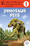 Dinosaur Pets (American Museum of Natural History Easy Readers) Kathleen Kudlinkski