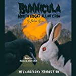 Bunnicula Meets Edgar Allan Crow (       UNABRIDGED) by James Howe Narrated by Patrick Mulvahill
