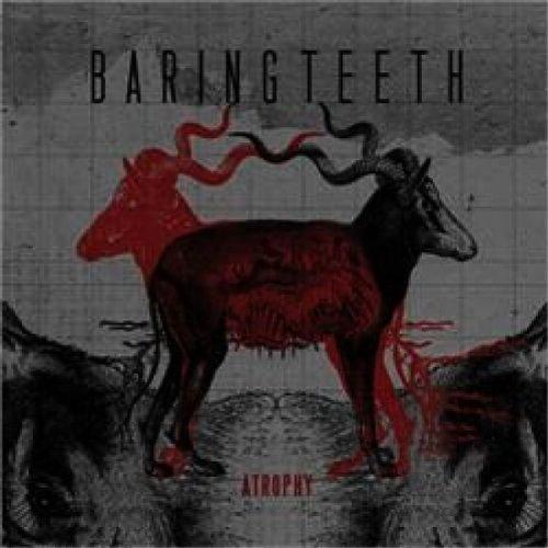 Atrophy by Baring Teeth (2011-07-12)