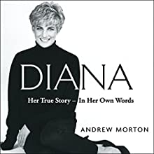 Diana: Her True Story - in Her Own Words Audiobook by Andrew Morton Narrated by Caroline Langrishe, Michael Maloney