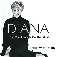Diana: Her True Story - in Her Own Words | Livre audio Auteur(s) : Andrew Morton Narrateur(s) : Andrew Morton, Caroline Langrishe, Michael Maloney, Jennie Bond