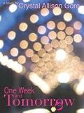 One Week and Tomorrow