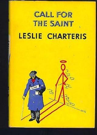 Leslie Charteris Call for The Saint